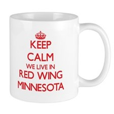 Keep calm we live in Red Wing Minnesota Mugs