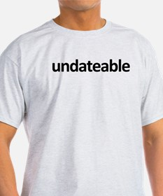 Undatable T-Shirt