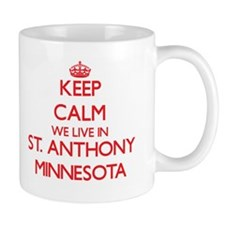 Keep calm we live in St. Anthony Minnesota Mugs
