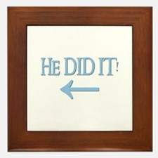 HE DID IT! (left) Framed Tile