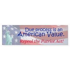 Repeal the Patriot Act! (Bumper Sticker)