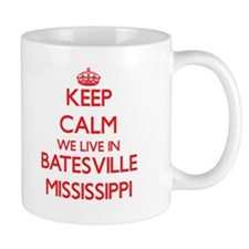 Keep calm we live in Batesville Mississippi Mugs