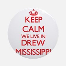 Keep calm we live in Drew Mississ Ornament (Round)