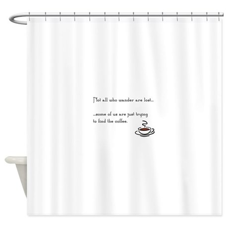 Beautiful Wandering For Coffee Shower Curtain