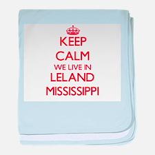 Keep calm we live in Leland Mississip baby blanket