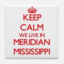 Keep calm we live in Meridian Mississ Tile Coaster
