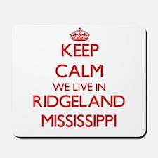 Keep calm we live in Ridgeland Mississip Mousepad