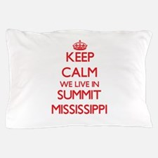 Keep calm we live in Summit Mississipp Pillow Case