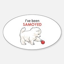 IVE BEEN SAMOYED Decal