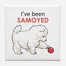 IVE BEEN SAMOYED Tile Coaster