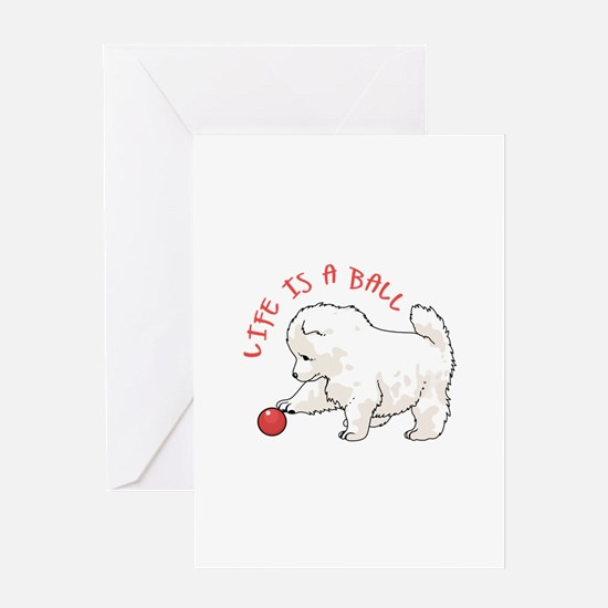 LIFE IS A BALL Greeting Cards