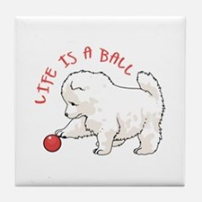 LIFE IS A BALL Tile Coaster