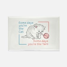 SOME DAYS YOURE THE CAT Magnets