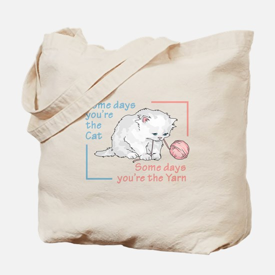 SOME DAYS YOURE THE CAT Tote Bag