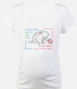 SOME DAYS YOURE THE CAT Shirt