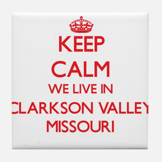 Keep calm we live in Clarkson Valley Tile Coaster