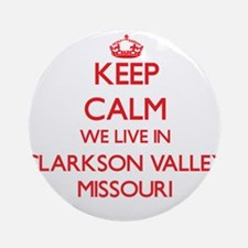 Keep calm we live in Clarkson Val Ornament (Round)