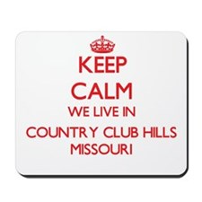 Keep calm we live in Country Club Hills Mousepad