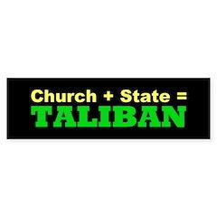 Church + State = Taliban (Bumper Sticker)