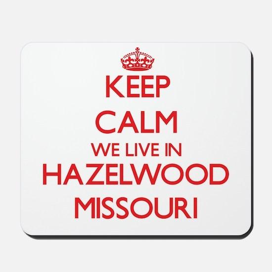 Keep calm we live in Hazelwood Missouri Mousepad