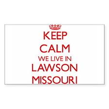 Keep calm we live in Lawson Missouri Decal