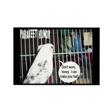 """Parakeet Humor #6"" Rectangle Magnet"