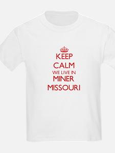 Keep calm we live in Miner Missouri T-Shirt
