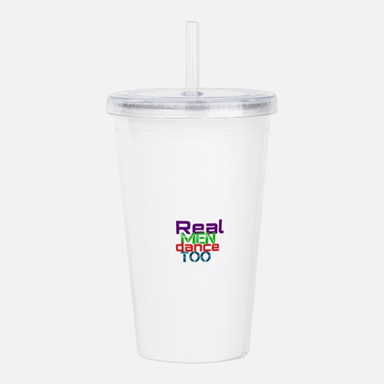 real men dance too Acrylic Double-wall Tumbler