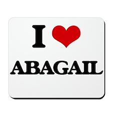I Love Abagail Mousepad