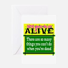 Good To Be Alive Greeting Cards