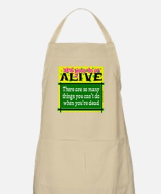 Good To Be Alive Apron