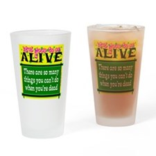 Good To Be Alive Drinking Glass