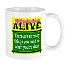 Good To Be Alive Mugs