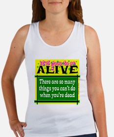 Good To Be Alive Tank Top