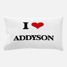 I Love Addyson Pillow Case