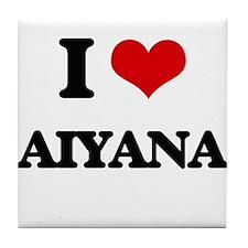 I Love Aiyana Tile Coaster