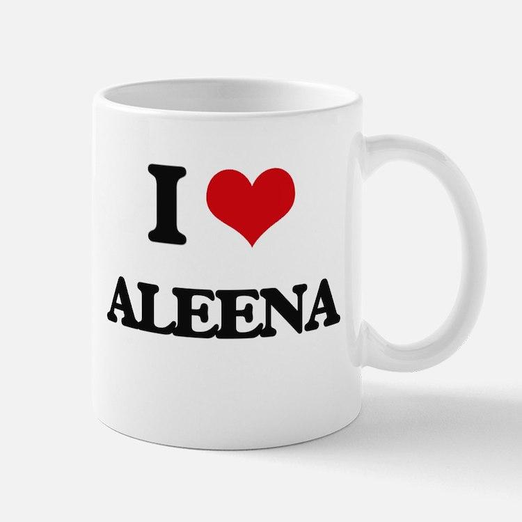 I Love Aleena Mugs