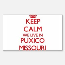 Keep calm we live in Puxico Missouri Decal