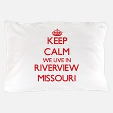 Keep calm we live in Riverview Missour Pillow Case