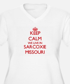 Keep calm we live in Sarcoxie Mi Plus Size T-Shirt