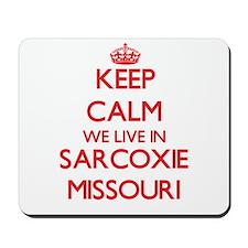 Keep calm we live in Sarcoxie Missouri Mousepad