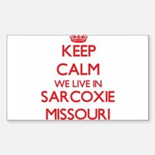 Keep calm we live in Sarcoxie Missouri Decal