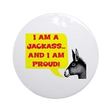 JACKASS AND PROUD Ornament (Round)