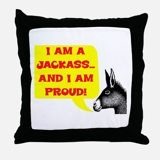 JACKASS AND PROUD Throw Pillow