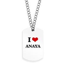 I Love Anaya Dog Tags