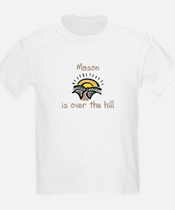 Mason is over the hill T-Shirt