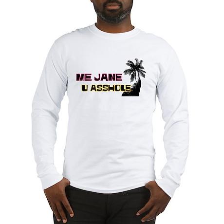 Me Jane Long Sleeve T-Shirt