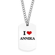 I Love Annika Dog Tags