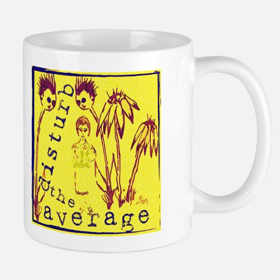 Disturb the Average Mug
