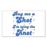 Buy me a shot Rectangle Sticker